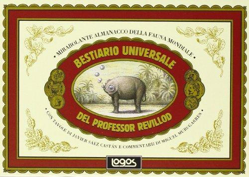 9788857601021: Bestiario universale del professor Revillod. Mirabolante almanacco della fauna mondiale. Ediz. illustrata