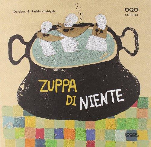 9788857601687: Zuppa di niente. Ediz. illustrata (Illustrati)