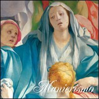 9788857602714: Manierismo. Ediz. italiana, inglese, spagnola e portoghese