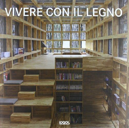 9788857604879: Vivere con il legno. Ediz. italiana, tedesca, inglese e francese