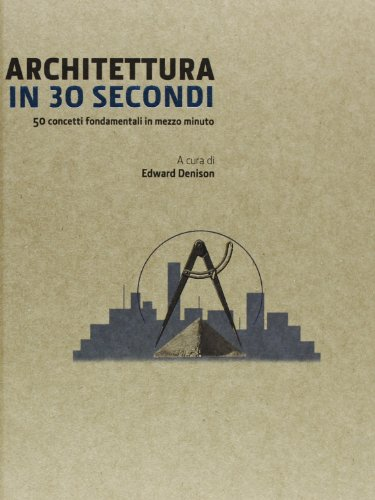 9788857605616: Architettura in 30 secondi (Pop science)