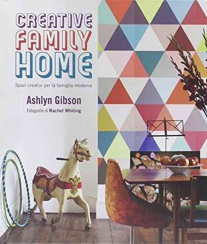 9788857606798: Creative family home. Spazi creativi per la famiglia moderna