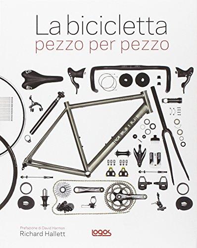 9788857607160: La bicicletta pezzo per pezzo