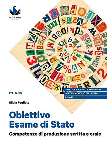 9788857791647: Obiettivo Esame di Stato. Competenze di produzione scritta e orale