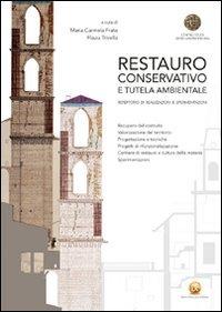 9788857901145: Restauro conservativo e tutela ambientale. Repertorio di realizzazioni e sperimentazioni. Ediz. illustrata