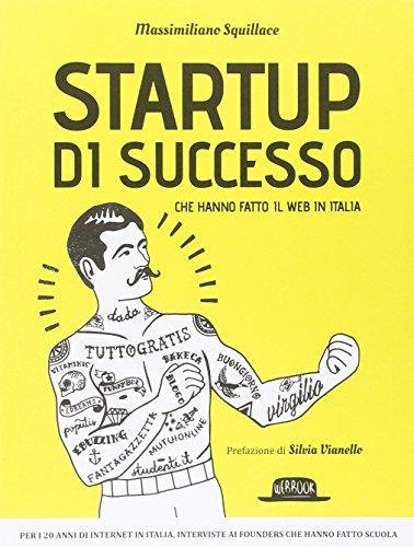 9788857903712: Startup di successo che hanno fatto il web in Italia
