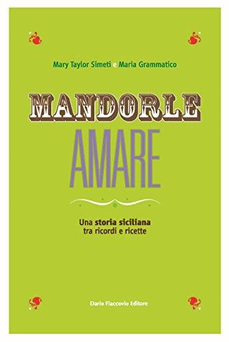9788857907611: Mandorle amare. Una storia siciliana tra ricordi e ricette