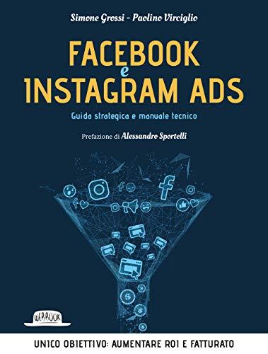 9788857909325: Facebook e Instagram Ads. Guida strategica e manuale tecnico