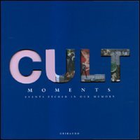 9788858000588: Cult moments. Events etched in our memory. Ediz. italiana, inglese e spagnola