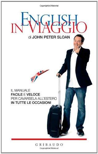 9788858001318: English in viaggio. Il manuale facile e veloce per cavarsela all'estero in tutte le occasioni