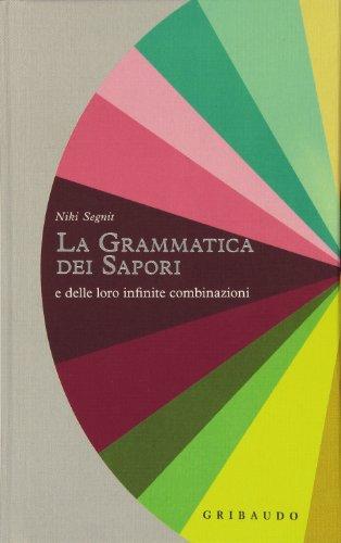 9788858004401: La grammatica dei sapori. E delle loro infinite combinazioni