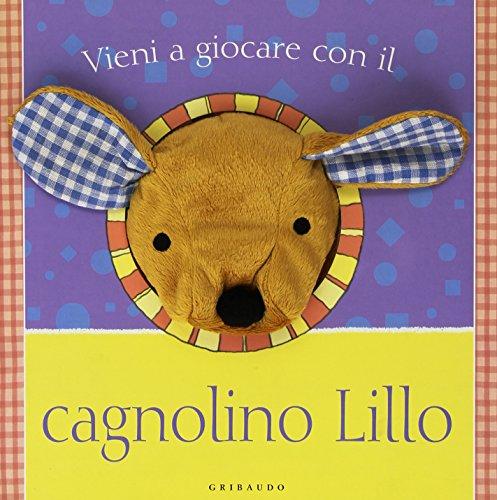 9788858005156: Vieni a giocare con il cagnolino Lillo