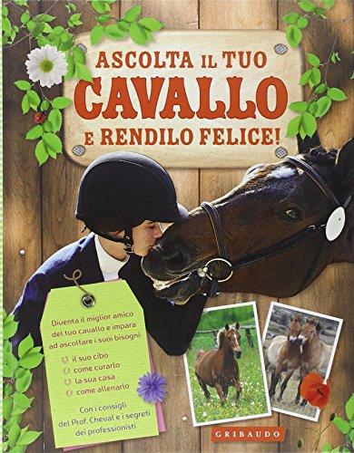 9788858010013: Ascolta il tuo cavallo e rendilo felice!