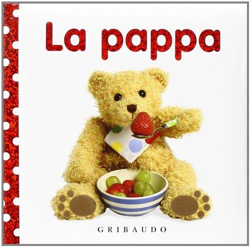 9788858011010: La pappa. Libri da toccare. Ediz. illustrata
