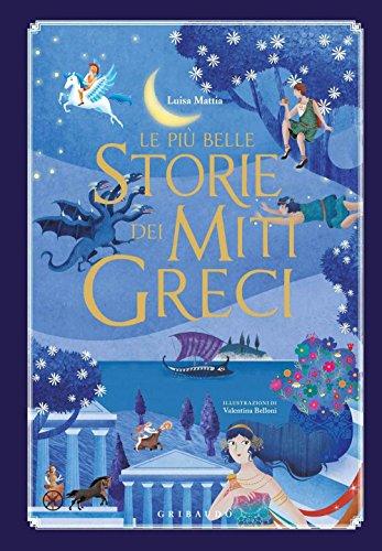 9788858016237: Le più belle storie dei miti greci. Ediz. illustrata