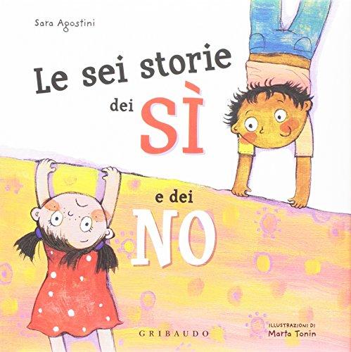 9788858019702: Le sei storie dei sì e dei no. Ediz. a colori