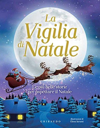 9788858021026: La vigilia di Natale. Le più belle storie per aspettare il Natale