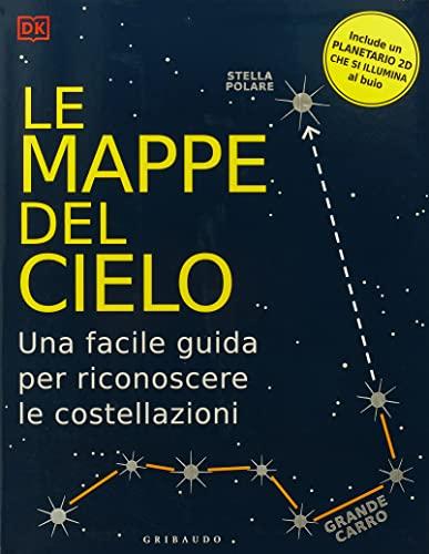 9788858021484: Le mappe del cielo. Una facile guida per riconoscere le costellazioni