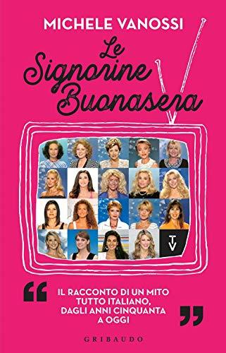 9788858028971: Le Signorine Buonasera. Il racconto di un mito tutto italiano, dagli anni cinquanta ad oggi