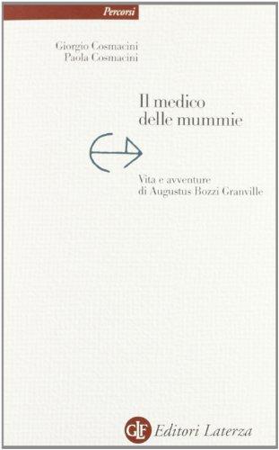9788858104422: Il medico delle mummie. Vita e avventure di Augustus Bozzi Granville