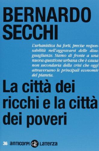 9788858106648: La città dei ricchi e la città dei poveri