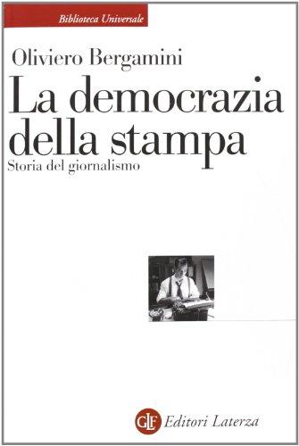 9788858109489: La democrazia della stampa. Storia del giornalismo