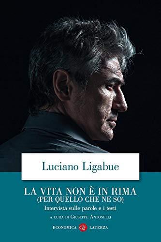 La vita non è in rima (per: Luciano Ligabue