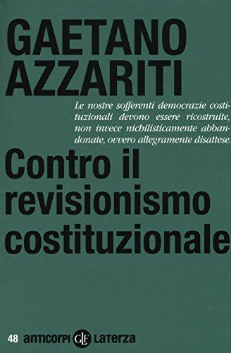 9788858122310: Contro il revisionismo costituzionale. Tornare i fondamentali (Anticorpi)
