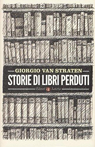 9788858123263: Storie di libri perduti