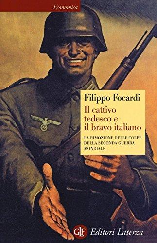 9788858123850: Il cattivo tedesco e il bravo italiano. La rimozione delle colpe della seconda guerra mondiale