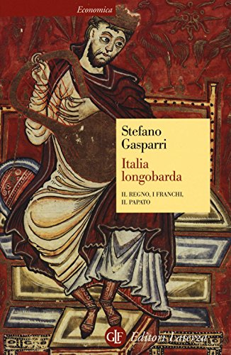 9788858125571: Italia longobarda. Il regno, i Franchi, il papato