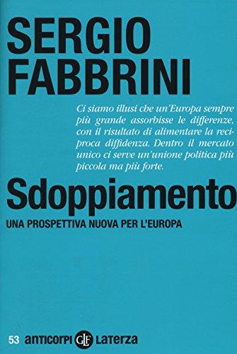 9788858127513: Sdoppiamento. Una prospettiva nuova per l'Europa