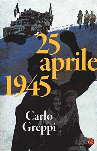 9788858128909: 25 aprile 1945
