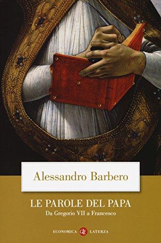 9788858130988: Le parole del papa. Da Gregorio VII a Francesco