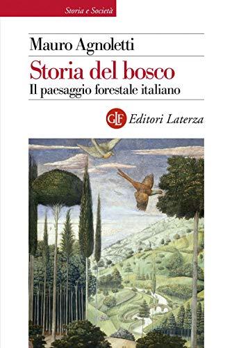 9788858132548: Storia del bosco. Il paesaggio forestale italiano