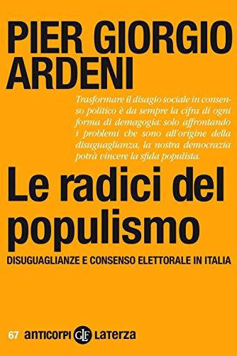 9788858140598: Le radici del populismo. Disuguaglianze e consenso elettorale in Italia