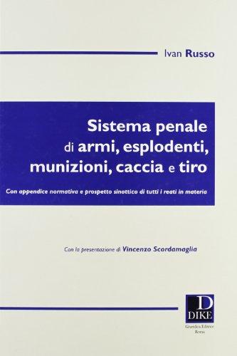 9788858201107: Sistema penale di armi, esplodenti, munizioni, caccia e tiro