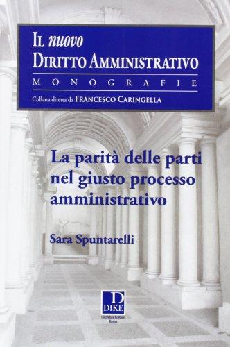 9788858201565: La parità delle parti nel giusto processo amministrativo