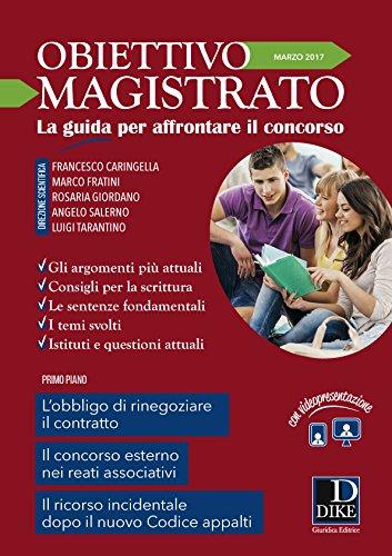 Obiettivo magistrato. La guida per affrontare il concorso (2017): 3 - Francesco Caringella; Marco Fratini; Rosaria Giordano; Angelo Salerno; Luigi Tarantino