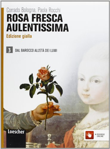 9788858301029: Rosa fresca aulentissima. Ediz. gialla. Per le Scuole superiori. Con espansione online: 3