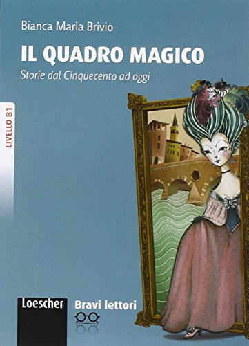 9788858302613: Il quadro magico. Livello B1. Bravi lettori. Con CD-ROM
