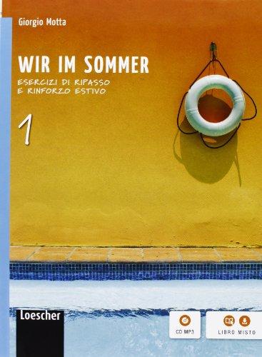 9788858305904: Wir im sommer. Volume senza soluzioni. Per la Scuola media. Con espansione online: WIR IM SOMMER. VOLUME SENZA SOLUZIONI. C: 1