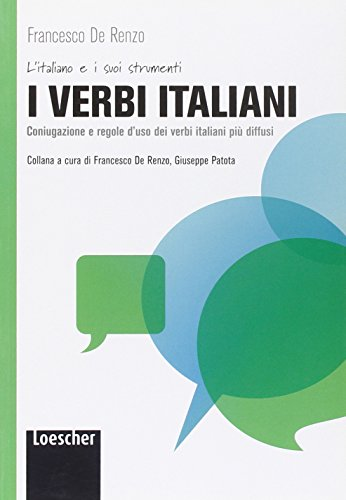 9788858306529: Italian verbs: I verbi italiani. Coniugazioni e regole d'uso dei verbi piu dif