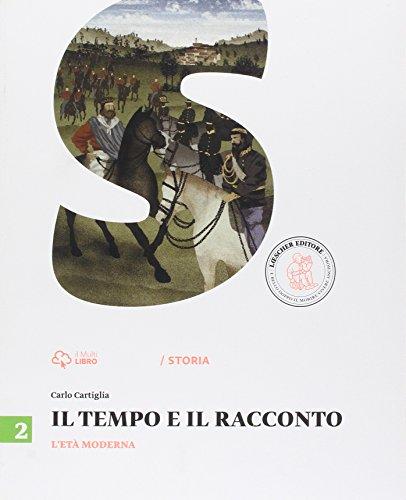 9788858307618: Il tempo e il racconto. Per la Scuola media. Con e-book. Con espansione online. L'età moderna (Vol. 2)