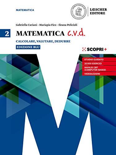 9788858319215: Matematica c.v.d. Calcolare, valutare, dedurre. Ediz. blu. Per le Scuole superiori. Con e-book. Con espansione online: 2