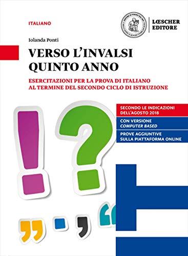 9788858334935: Verso l'INVALSI quinto anno. Esercitazioni per la prova di Italiano al termine del secondo ciclo di istruzione. Per le Scuole superiori. Con espansione online