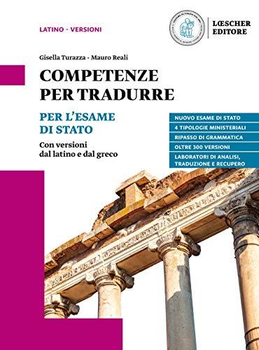 9788858336120: Competenze per tradurre. Per l'esame di Stato. Con versioni dal latino e dal greco. Per il triennio delle Scuole superiori