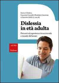 9788859000082: Dislessia in età adulta. Percorsi ed esperienze tra università e mondo del lavoro