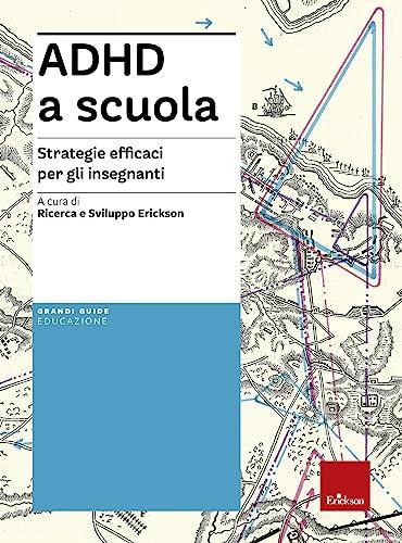 9788859001362: ADHD a scuola. Strategie efficaci per gli insegnanti