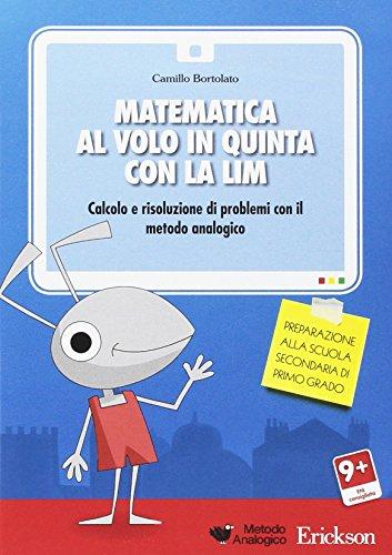 9788859002550: Matematica al volo in quinta con la LIM. Calcolo e risoluzione di problemi con il metodo analogico. CD-ROM
